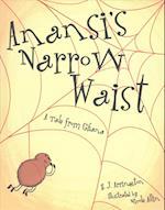 Anansi's Narrow Waist