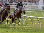 The Fair Grounds Through the Lens