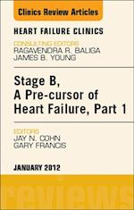 Stage B, a Pre-cursor of Heart Failure, An Issue of Heart Failure Clinics af Gary S. Francis, Jay N. Cohn