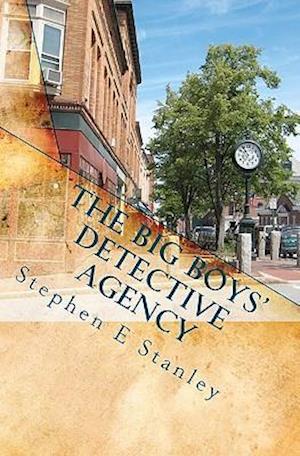 The Big Boys' Detective Agency af Stephen E. Stanley