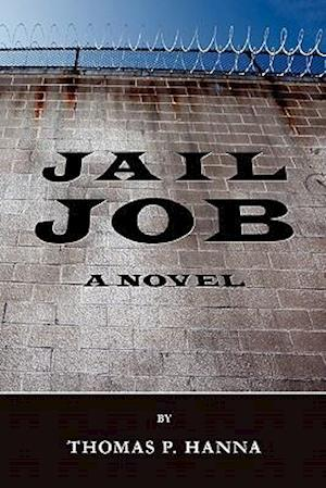 Jail Job af Thomas P. Hanna