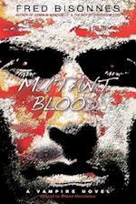 Mutant Blood af Fred Bisonnes