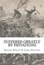 Suffered Greatly by Privations af Glenn Stacy, John C. Rigdon