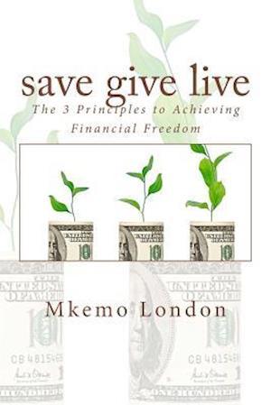 Bog, paperback Save Give Live af Mkemo London