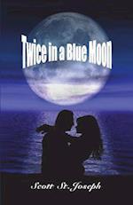 Twice in a Blue Moon af Scott St Joseph