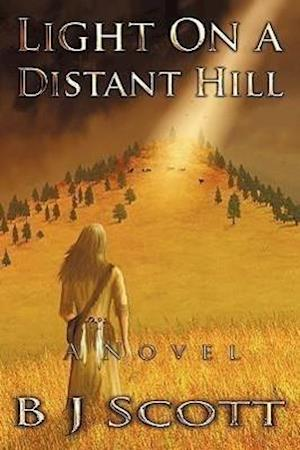 Light on a Distant Hill af B. J. Scott