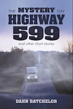 The Mystery on Highway 599 and Other Short Stories af Dahn Batchelor