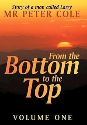 From the Bottom to the Top af Mr Peter Cole, Peter Cole