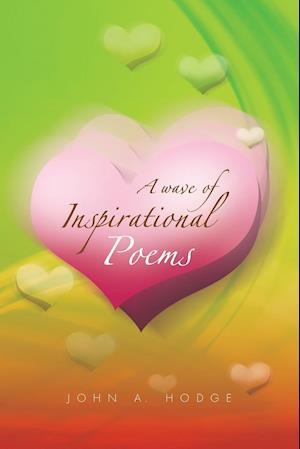 A Wave of Inspirational Poems af John A. Hodge