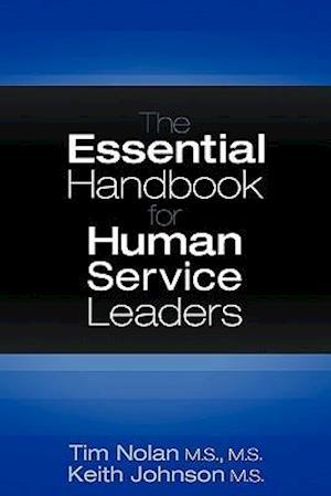 The Essential Handbook for Human Service Leaders af Keith Johnson, Tim Nolan