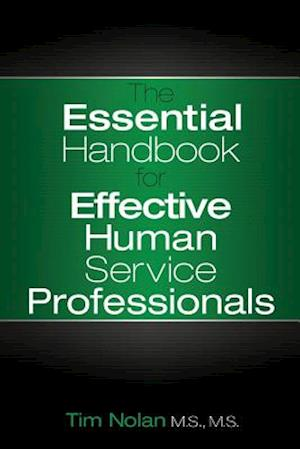 The Essential Handbook for Effective Human Service Professionals af Tim Nolan