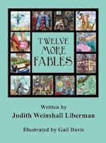 Twelve More Fables af Judith Weinshall Liberman