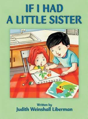Bog, hardback If I Had a Little Sister af Judith Weinshall Liberman