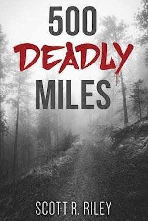 Bog, paperback 500 Deadly Miles af Scott Riley