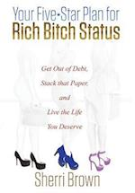 Your Five Star Plan for Rich Bitch Status