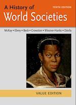 A History of World Societies Value, Combined Volume af Roger B. Beck, Patricia Buckley Ebrey, John P. McKay