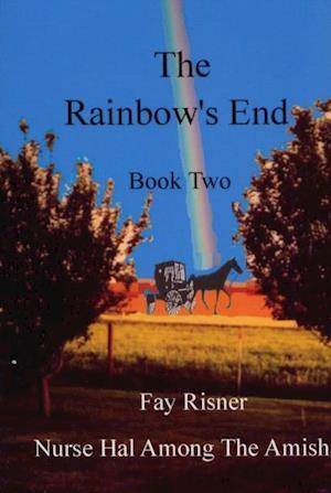 Rainbow's End-book 2-Nurse Hal Among The Amish af Fay Risner