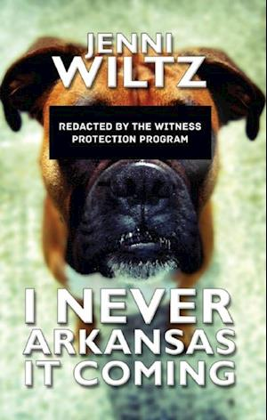 I Never Arkansas It Coming af Jenni Wiltz