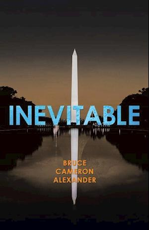 Inevitable af Bruce Cameron Alexander