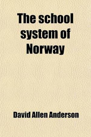 The School System of Norway af David Allen Anderson
