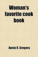 Woman's Favorite Cook Book af Annie R. Gregory