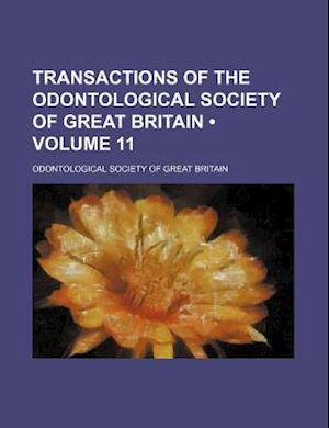 Transactions of the Odontological Society of Great Britain (Volume 11) af Odontological Society of Great Britain