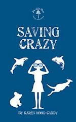 Saving Crazy (The Wild Place Adventure Series)