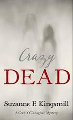Crazy Dead (A Cordi OCallaghan Mystery)