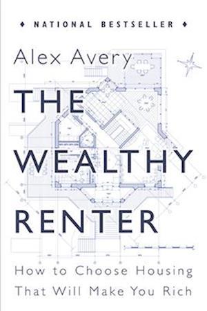 The Wealthy Renter af Alex Avery