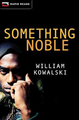 Something Noble af William Kowalski