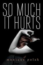 So Much It Hurts af Monique Polak