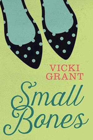 Small Bones af Vicki Grant