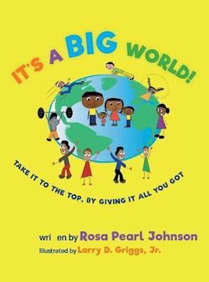 Bog, hardback It's a Big World af Rosa Pearl Johnson