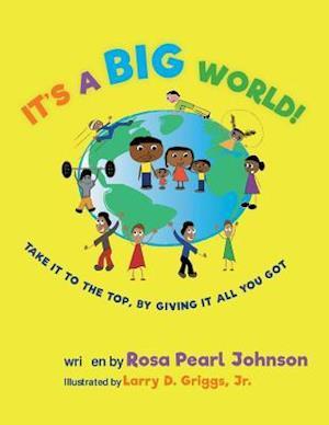 Bog, paperback It's a Big World af Rosa Pearl Johnson