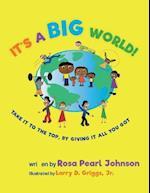 It's a Big World af Rosa Pearl Johnson