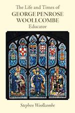 The Life and Times of George Penrose Woollcombe
