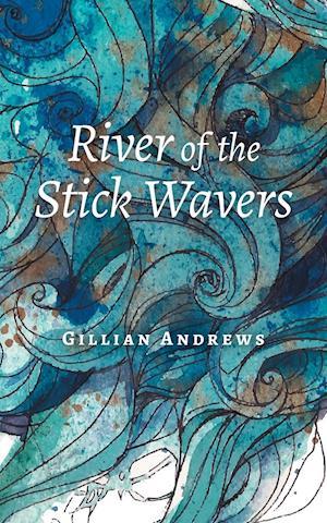 Bog, paperback River of the Stick Wavers af Gillian Andrews