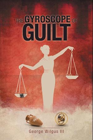 Bog, paperback The Gyroscope of Guilt af George Wilgus III