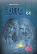 Trauma and the Golden Lady