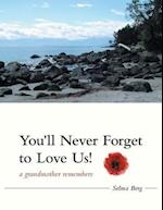 You'll Never Forget to Love Us! af Selma Berg