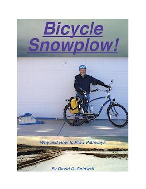 Bog, paperback Bicycle Snowplow! af David G. Coldwell