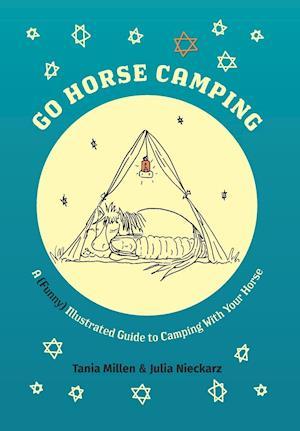 Bog, hardback Go Horse Camping af Tania Millen, Julia Nieckarz