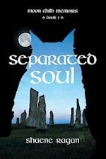 Separated Soul af Shaene Ragan