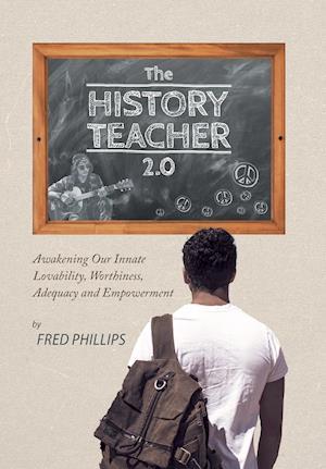 Bog, hardback The History Teacher 2.0 af Fred Phillips