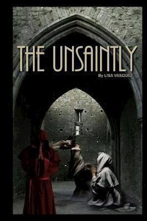 The Unsaintly af Lisa Vasquez