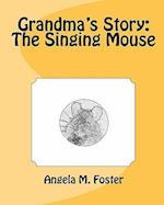 Grandma's Story af Angela M. Foster