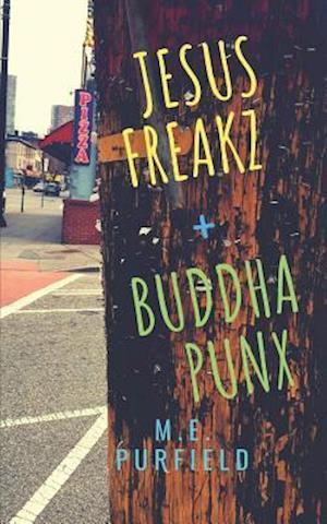 Jesus Freakz + Buddha Punx af M. E. Purfield