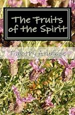 The Fruits of the Spirit af Timothy Atunnise