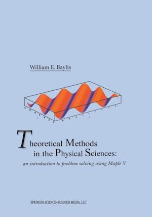 Theoretical Methods in the Physical Sciences af William Baylis