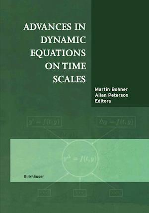 Advances in Dynamic Equations on Time Scales af Martin Bohner